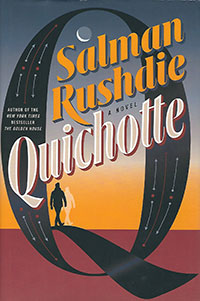 "Quichotte"" (400 pages; $28) by Salman Rushdie"