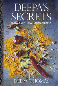 Deepa's Secrets: Slow Carb/New Indian Cuisine